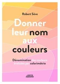 Donner leur nom aux couleurs - Dénomination des couleurs évaluées par colorimétrie.pdf