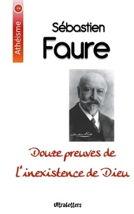 Sébastien Faure - Douze preuves de l'inexistence de dieu.