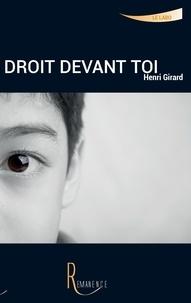 Henri Girard - Droit devant toi.