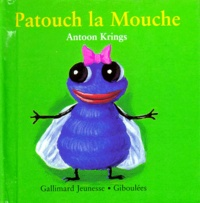 Antoon Krings - Drôles de petites bêtes N° 10 : Patouch la mouche.