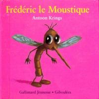 Antoon Krings - Drôles de petites bêtes N° 12 : Frédéric le moustique.