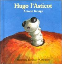 Antoon Krings - Drôles de petites bêtes N° 17 : Hugo l'asticot.