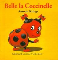 Antoon Krings - Drôles de petites bêtes N° 2 : Belle la coccinelle.