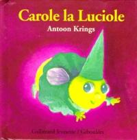 Antoon Krings - Drôles de petites bêtes N° 5 : Carole la luciole.