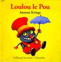 Antoon Krings - Drôles de petites bêtes N° 6 : Loulou le pou.