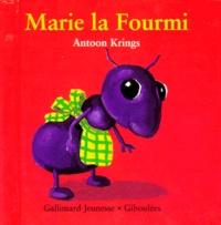 Antoon Krings - Drôles de petites bêtes N° 7 : Marie la fourmi.