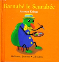 Antoon Krings - Drôles de petites bêtes N° 9 : Barnabé le scarabée.