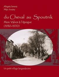 Mijo Jouary - Du cheval au spoutnik - Mon Valros à l'époque 1930-1970.