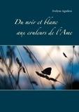 Evelyne Aguilera - Du noir et blanc aux couleurs de l'âme.