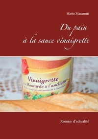 Hario Masarotti - Du pain à la sauce vinaigrette.