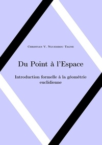 Du point à lespace - Introduction formelle à la géométrie euclidienne.pdf