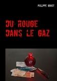 Philippe Goust - Du rouge dans le gaz.