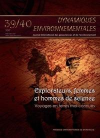 Jacques Schroeder et Janos Puskas - Dynamiques environnementales N° 39-40/2017 : Explorateurs, femmes et hommes de science - Voyages en terres mal connues.