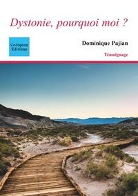 Dominique Pajian - Dystonie, pourquoi moi ?.