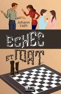 Johann Yapi - Echec et mat.
