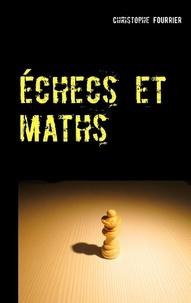 Christophe Fourrier - Echecs et maths.