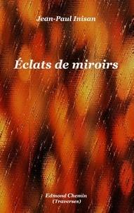 Jean-Paul Inisan - Éclats de miroirs.