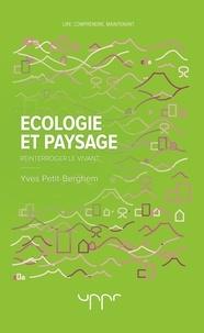 Yves Petit-Berghem - Ecologie et paysage - Réinterroger le vivant.
