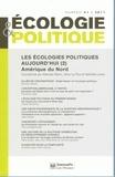 Nathalie Blanc et Alice Le Roy - Ecologie et Politique N° 41/2011 : Les écologies politiques aujourd'hui - Tome 2, Amérique du Nord.