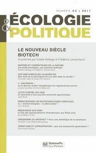 Estelle Deléage et Frédérick Lemarchand - Ecologie et Politique N° 43/2011 : Le nouveau siècle biotech.