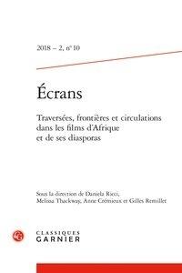 Daniela Ricci et Melissa Thackway - Ecrans N° 7, 2018/2 : Traversées, frontières et circulations dans les films d'Afrique et de ses diasporas.
