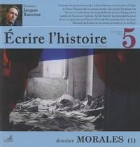 Maryelle Magret - Ecrire l'histoire N° 5, printemps 2010 : Dossier Morales.
