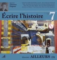 Claude Millet et Paule Petitier - Ecrire l'histoire N° 7, Printemps 2011 : Ailleurs.