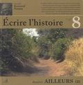Claude Millet et Paule Petitier - Ecrire l'histoire N° 8, Automne 2011 : Ailleurs (2).