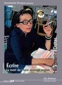 Marguerite Duras - Ecrire ; La mort du jeune aviateur anglais - DVD. 2 CD audio