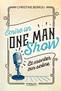 Christine Berrou - Ecrire un One Man Show et monter sur scène.