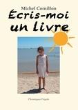 Michel Cornillon - Ecris-moi un livre.