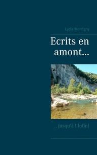 Lydia Montigny - Ecrits en amont... - jusqu'à l'Infini.