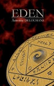 Antoine Delouhans - Eden - La fin d'un monde.