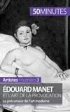 Thibaut Wauthion - Edouard Manet et l'art de la provocation - Le précurseur de l'art moderne.