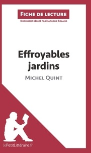 Nathalie Roland - Effroyables jardins de Michel Quint (fiche de lecture).