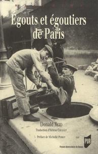 Donald Reid - Egouts et égoutiers de Paris - Réalités et représentations.