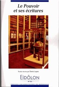 Denis Lopez - Eidôlon N° 101 : Le pouvoir et ses écritures.