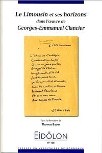 Thomas Bauer - Eidôlon N° 108 : Le Limousin et ses horizons dans l'oeuvre de Georges-Emmanuel Clancier.