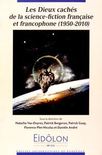 Natacha Vas-Deyres et Patrick Bergeron - Eidôlon N° 111 : Les dieux cachés de la science-fiction française et francophone (1950-2010).