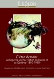 Natacha Vas-Deyres et Patrick Bergeron - Eidôlon N° 123 : C'était demain : anticiper la science-fiction en France et au Québec (1880-1950).