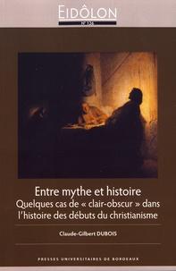 """Claude-Gilbert Dubois - Eidôlon N° 126 : Entre mythe et histoire - Quelques cas de """"clair-obscur"""" dans l'histoire des débuts du christianisme."""
