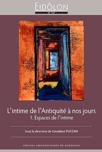 Géraldine Puccini - Eidôlon N° 127 : L'intime de l'Antiquité à nos jours - Tome 1, Espaces de l'intime.