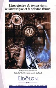 Natacha Vas-Deyres et Lauric Guillaud - Eidôlon N° 91 : L'imaginaire du temps dans le fantastique et la science fiction.
