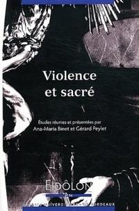 Ana-Maria Binet et Gérard Peylet - Eidôlon N° 96 : Violence et sacré.
