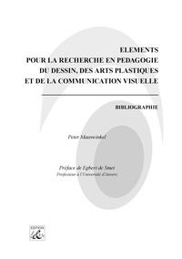 Peter Maaswinkel - Eléments pour la recherche en pédagogie du dessin, des arts plastiques et de la communication - Bibliographie.