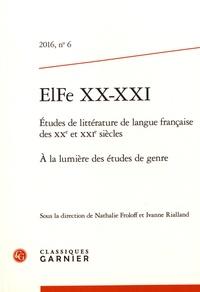Nathalie Froloff et Ivanne Rialland - ElFe XX-XXI N° 6/2016 : A la lumière des études de genre.