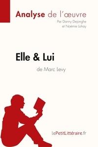 Marc Levy - Elle & lui - Résumé complet et analyse détaillée de l'oeuvre.