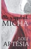 Loli Artésia - Elle s'appelait Micha.