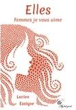 Lucien Essique - Elles - Femmes je vous aime.