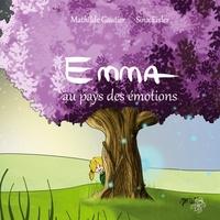 Mathilde Gautier et Sina Eisler - Emma au pays des émotions.